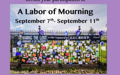A Labor of Mourning: September 7 – 11, 2020